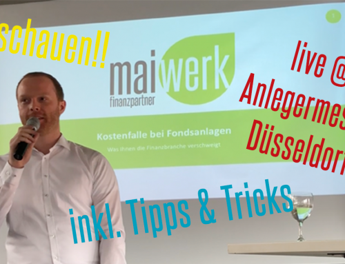 """maiwerk live @ Anlegermesse Düsseldorf – Thema: """"Kostenfalle bei Fondsanlage – Was ihnen die Finanzbranche verschweigt"""""""