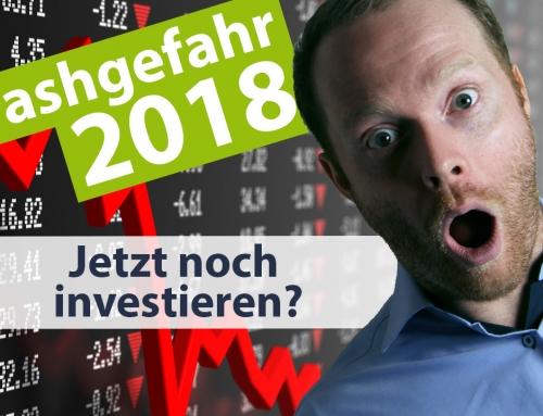 Crash Gefahr 2018 – 5 Tipps – Jetzt noch investieren oder auf den Crash warten?