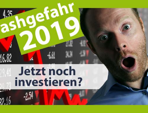 Crash Gefahr 2019 – 5 Tipps – Jetzt noch investieren oder auf den Crash warten?