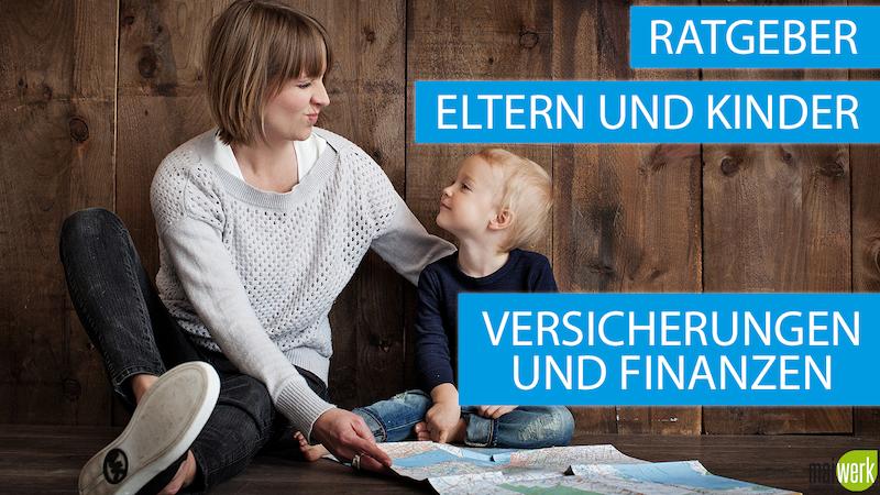 Ratgeber Eltern und Kinder für Versicherungen und Finanzen