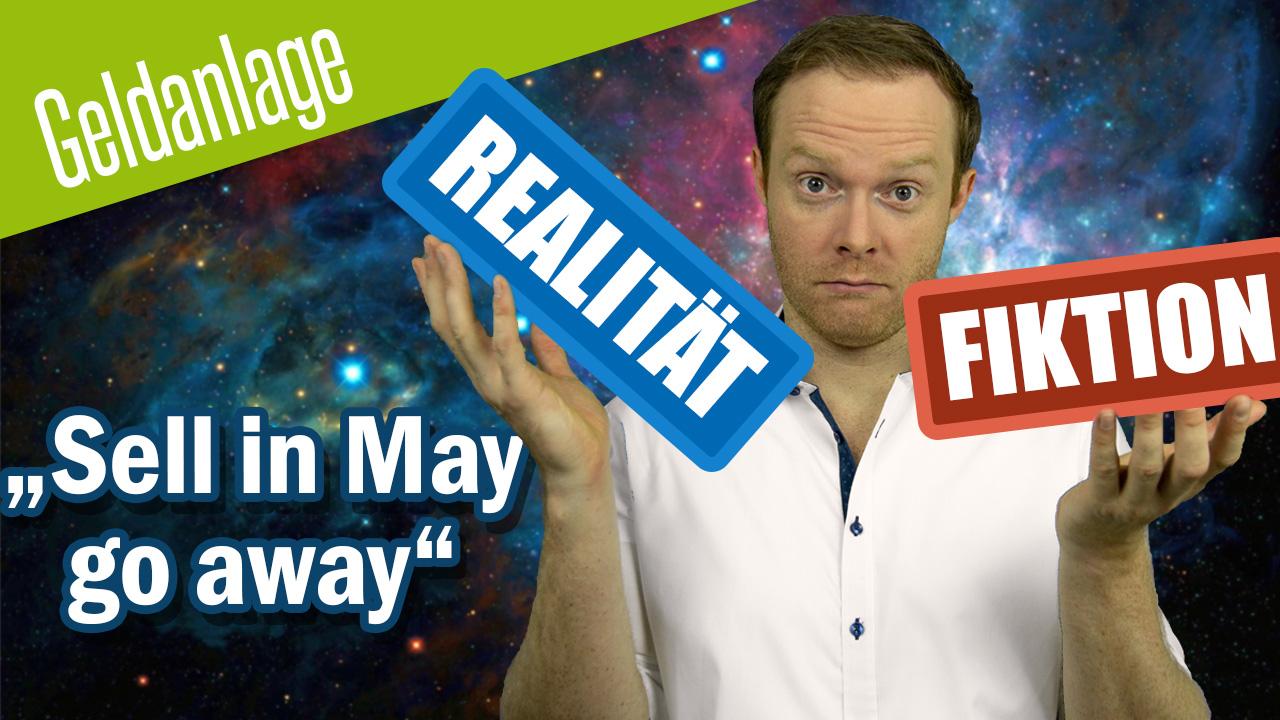 Sell in May go away - Realität oder Fiktion? Wir haben die Zahlen!