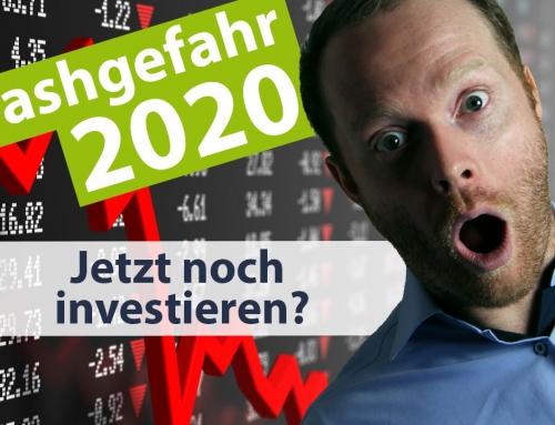 Crash Gefahr 2020 – 5 Tipps – Jetzt noch investieren oder auf den Crash warten?