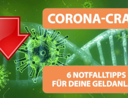 Corona-Crash: 6 Notfalltipps für deine Geldanlage – Jetzt verkaufen oder lieber nachkaufen?